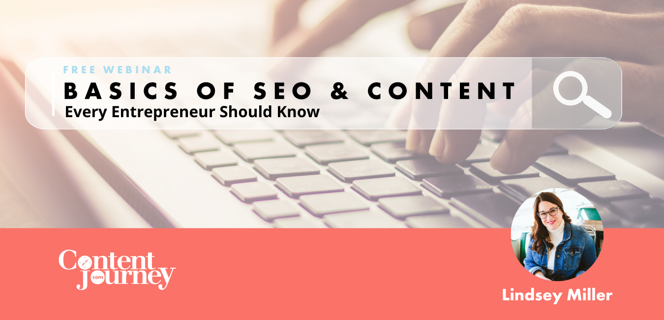 Webinar - Basics of SEO & Content Every Entrepreneur Should Know with Lindsey Miller